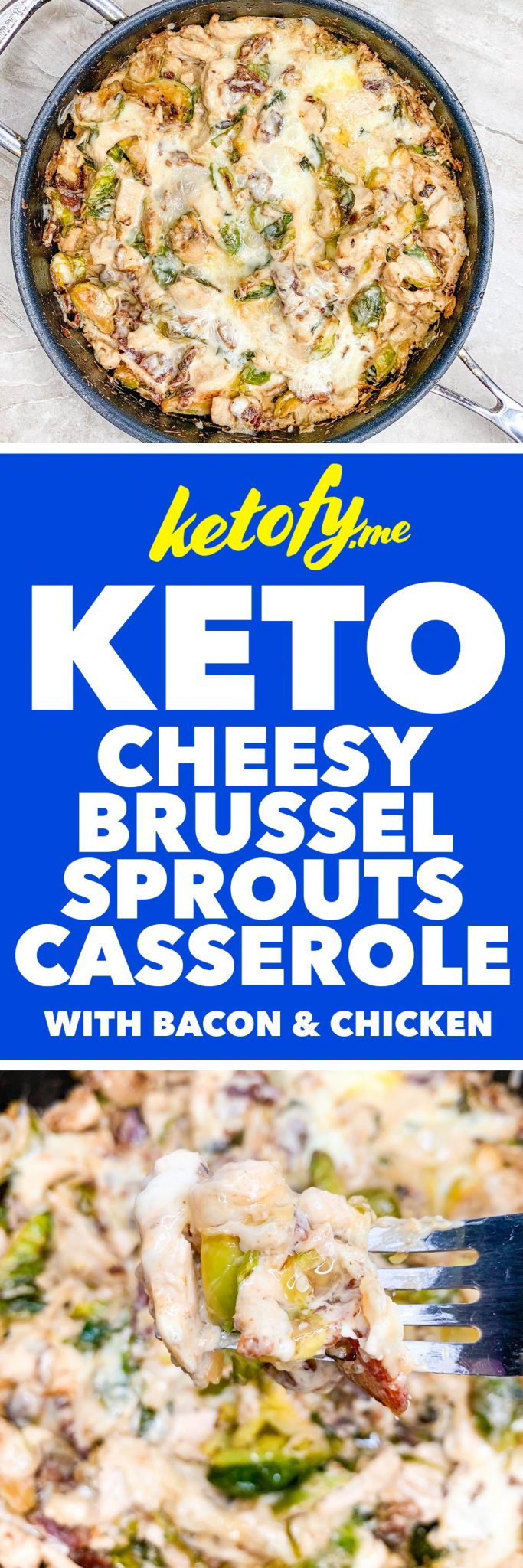 Keto Cheesy Brussel Sprouts with Bacon and Chicken | www.ketofy.me | Keto Recipes | Keto Resources | Eating out on Keto | How to Start Keto Guide