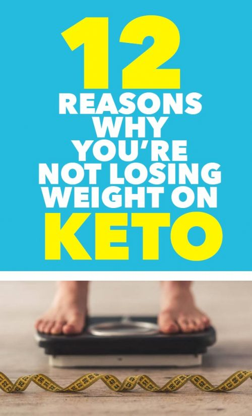 12 Reasons Why You're Not Losing Weight on Keto